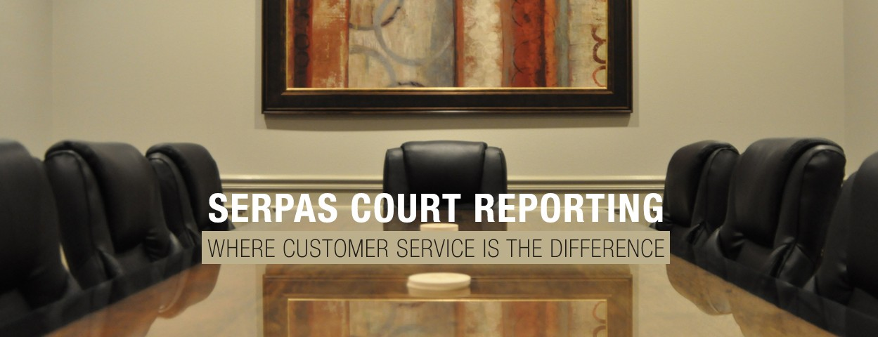 Serpas Court Reporting